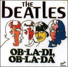 Les Beatles parlent dans la chanson  Ob la di Ob la da  de Desmond qui a un stand au marché et de ? chanteuse d'orchestre... qui tombent amoureux