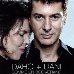 Étienne Daho et Dani ont chanté ''Comme un boomerang'' , une chanson écrite par...