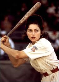 Celle qui tient cette batte de façon énergique et concentrée, c'est... Madonna ! Ce film est tiré d'une histoire vraie. C'est ?
