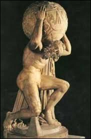 C'est un géant. Avec ses frères ila combattu Zeus. En punition il a été condamné à porter le ciel sur ses épaules. C'est ...
