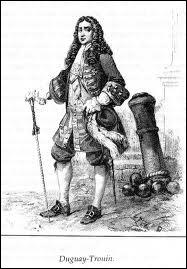 Duguay-Trouin, corsaire malouin, fut officier de marine pour Louis XIV. Il fut anobli en 1709 pour tous ses bons services rendus. Sa devise était  Dedit haec insigna virtus , ce qui signifie :