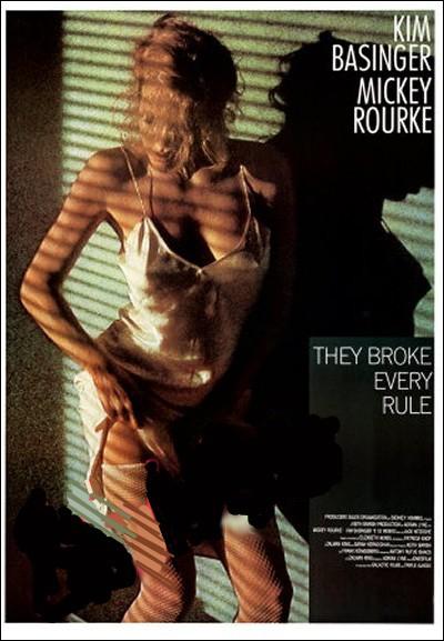 Film américain réalisé par Adrian Lyne sorti en 1986 avec Mickey Rourke et Kim Basinger :