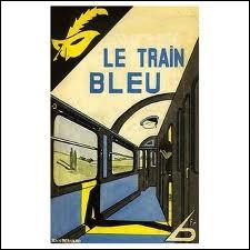 Le train bleu  est un roman...