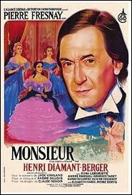 Monsieur ... . . Film français sur la vie d'un entomologiste célèbre réalisé en 1951 avec Pierre Fresnay.