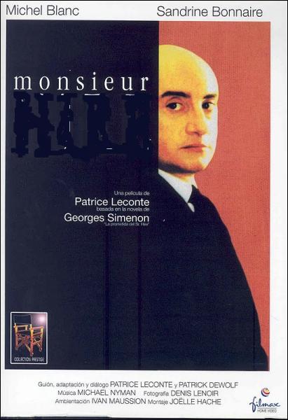 Monsieur ... ... Film du réalisateur Patrice Leconte de 1889 avec Michel Blanc et Sandrine Bonnaire.