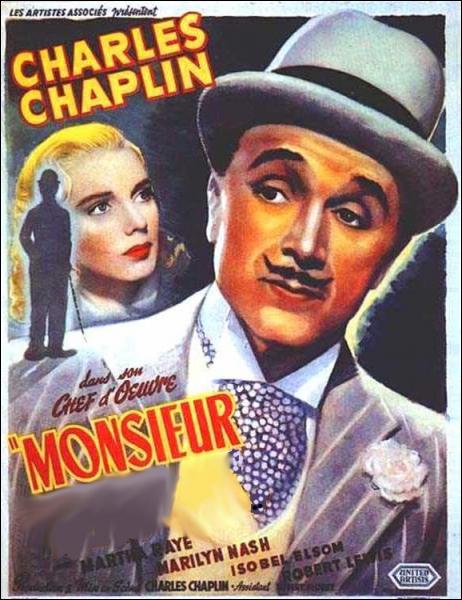 Monsieur ... ... Film réalisé par Charlie Chaplin en 1947.
