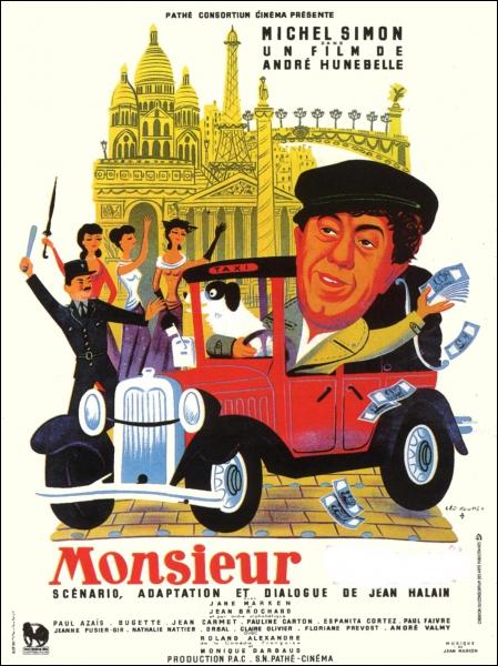Monsieur ... ... Film français réalisé par André Hunebelle en 1952 avec Michel Simon.