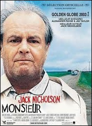 Monsieur ... ... Film américain de 2003 réalisé par Alexander Payne avec Jack Nicholson, Kathy Bates, Hope Davis.