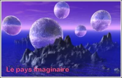Qu'est-ce qui ravage le Pays Imaginaire et brise l'oeuf magique ?