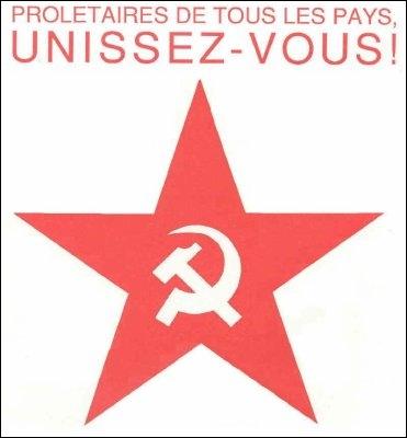 Qui a dit, dans son  Manifeste du parti communiste   : Prolétaires de tous les pays, unissez-vous ! ?