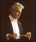 L'un des plus grands chefs d'orchestre connu.