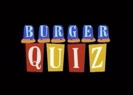 Qui a présenté le  Burger Quiz  diffusé sur Canal + ?
