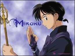 Qu'est-ce-que Miroku à tendance à faire ?