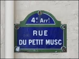Ce n'est pas ce que l'on croit. La rue du Petit-Musc n'a aucun rapport avec le parfum. Quel nom portait-elle ?
