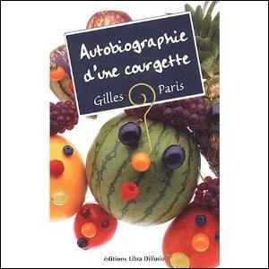 """Gilles Paris est l'auteur de cet ouvrage intitulé """"l'autobiographie d'une courgette"""". De quel type de livre s'agit-il ?"""