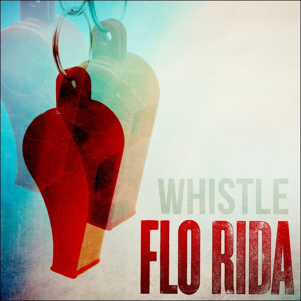 Flo Rida - Whistle :  And we start real slow...