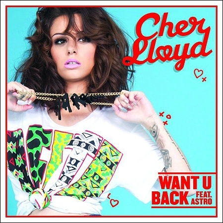 Cher Lloyd - Want U Back :  Remember all the things that you and I did first...
