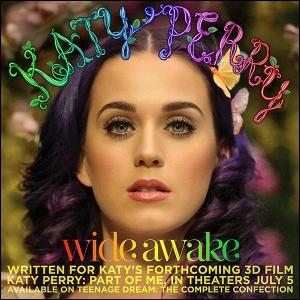 Katy Perry - Wide Awake :  I wish I knew then...