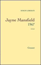 Après l'activité sportive, les nourritures spirituelles vous tentent. Le prix Fémina 2011 est sur votre table de salon. Qui était Jayne Mansfield ?
