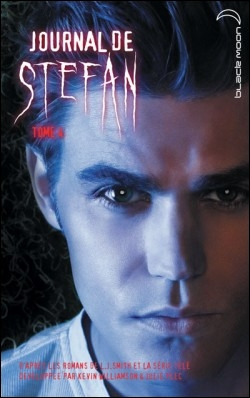Vampire Diaries : comment s'appelle le tome 4 du  Journal de Stefan  ?