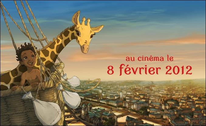 L'histoire de la girafe de la question précédente a inspiré celle racontée dans un long métrage d'animation français, sorti sur les écrans en février 2012. Quel en est le titre ?