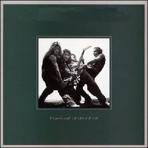 Quel groupe a sorti l'album  Women and Children First  ?