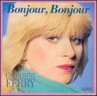 """Qui sont les compositeurs et auteurs de la chanson """"Bonjour, bonjour"""" chanté par Catherine Ferry ?"""