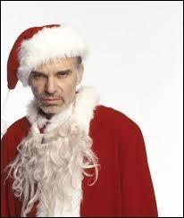 Un peu crade ce père noël cinématographique (le film est Bad Santa), joué par l'un des ex-maris les plus connus, qui est ?