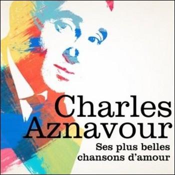 Terminez le refrain de cette chanson de Charles Aznavour : Si je t'ai blessée / Si j'ai noirci ton passé / Viens pleurer ... .