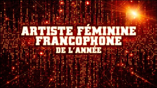 Qui est nominée dans la catégorie artiste féminine francophone ?