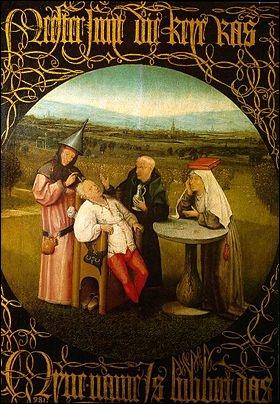Cette toile a été peinte en 1494 par Jérôme Bosh sous le titre  la cure de la folie  ou  la lithotomie  , Qu'est-ce que la lithotomie à cette époque ?