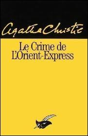 Dans  Le Crime de l'Orient-Express , roman d'Agatha Christie publié en 1934, qui est l'assassin ?
