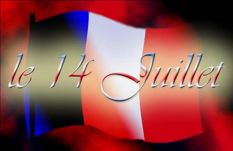 Le 14 juillet est la fête de :