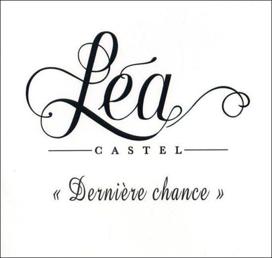Léa castel/dernière chance:'je veux avoir... ?