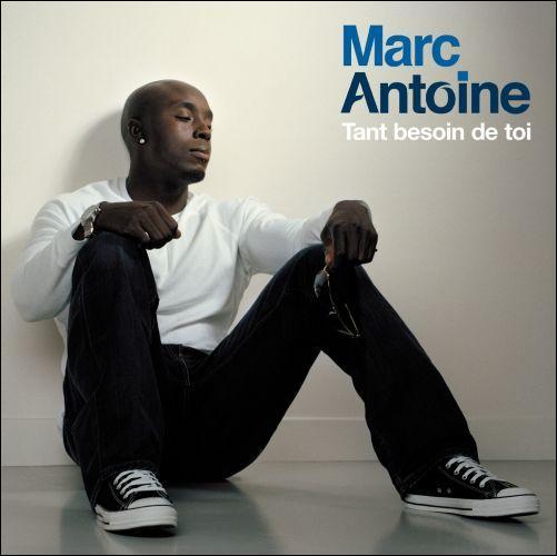 Marc antoine/j'ai tant besoin de toi:'t'es mon amour...?