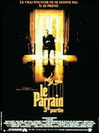 Al Pacino a joué dans  Le Parrain, 3e partie .