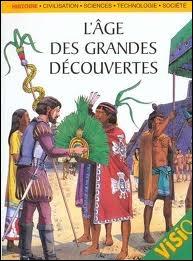 Du 15e au 17e siècle, c'est  l'Âge des découvertes , comme disent les historiens. Les Européens entreprennent de longs voyages à travers le monde. Quel était le but initial de ces explorations ?
