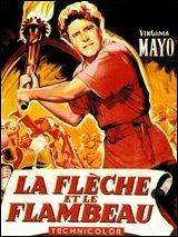 En 1950, quel est l'acteur principal dans La Flèche et le Flambeau, film réalisé par Jacques Tourneur ?