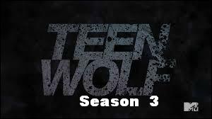 Quand recommence Teen Wolf pour la saison 3 ?