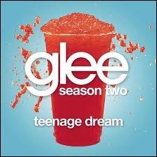 Episode 6 : Qui chante  Teenage Dream  ?