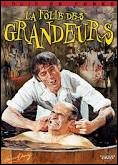Dans  La folie des grandeurs , quel est le rôle de Louis de Funès ?