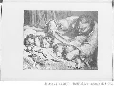 Tu vois bien que nous ne pouvons plus nourrir nos enfants. En disant ces mots, il coupa, sans balancer, la gorge à ses sept filles . Quel est ce conte illustré par G. Doré ?