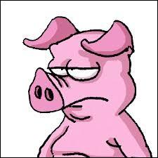 Dans tout homme, il y a un cochon ...