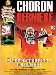 En quelle année est sorti  Choron Dernière , ce film documentaire consacré au Professeur Choron ?