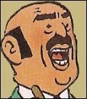 Quel  méchant  apparaît pour la première et la dernière fois dans  Tintin et les Picaros  ?