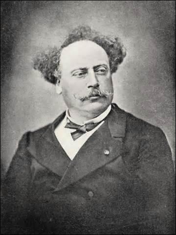 Je suis né le 27 juillet 1824 à Paris et décède le 27 novembre 1894 à Marly-le-Roi (Yvelines). Romancier et auteur dramatique, on me doit des œuvres comme  La Dame aux Camélias  ou  Le fils naturel et un père prodigue , qui suis-je ?