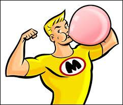 Si tu avales un chewing-gum, il te restera collé dans l'estomac.