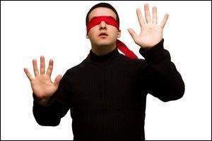 Il est impossible, si vous avez les yeux bandés, de...