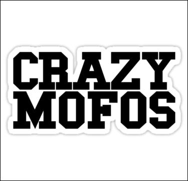 Les fans appelés 'CRAZYMOFOS' sont les fans de ...