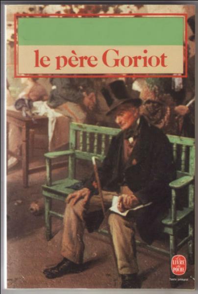 """Qui a écrit """"Le Père Goriot"""" ?"""